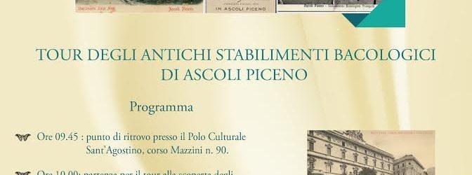 Tour alla scoperta degli antichi stabilimenti bacologici di Ascoli Piceno