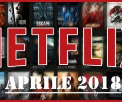 Uscite Netflix aprile 2018 fra film e serie tv